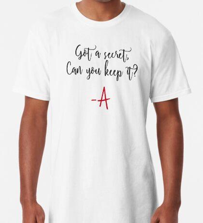 Got a secret, Can you keep it? Long T-Shirt