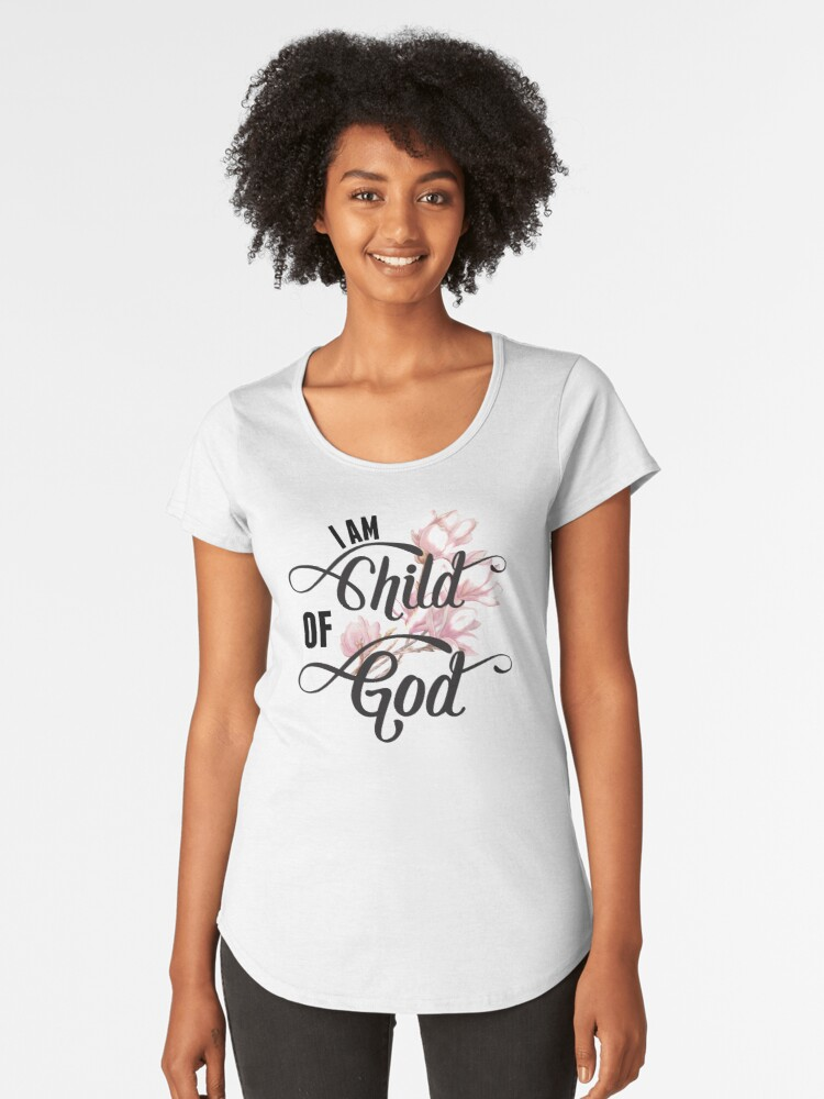'I Am Child Of God - Girly Floral Christian Typography' Women's Premium  T-Shirt by walk-by-faith
