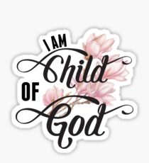 I Am Child Of God - Girly Floral Christian Typography Sticker