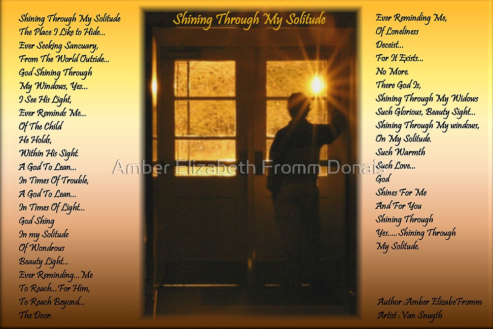 Shining Through My Solitude Version 1 by Amber Elizabeth Fromm Donais