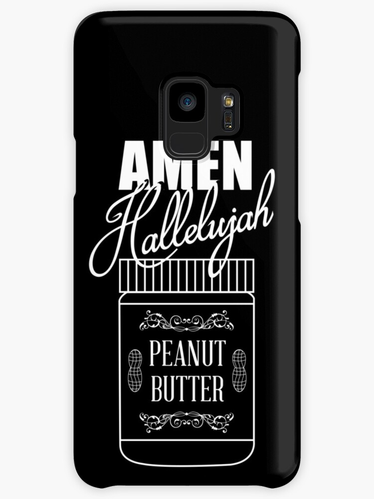 Amen Hallelujah Peanut Butter Cases Skins For Samsung Galaxy By