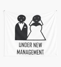 Under New Management. Married. Wedding Gift for the groom Wall Tapestry