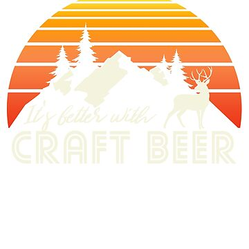 Its better with Craft Beer by DinterDesigns