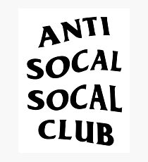 ANTI SOCAL SOCAL CLUB Photographic Print
