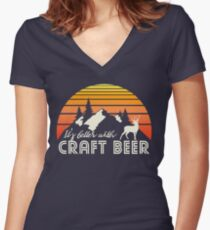 Its better with Craft Beer Women's Fitted V-Neck T-Shirt