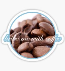 Bribe Me With Coffee Sticker