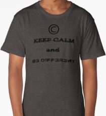 Keep Calm And BE DIFFERENT! Long T-Shirt