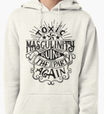 Toxic masculinity ruins the party again - My Favorite Murder Pullover Hoodie
