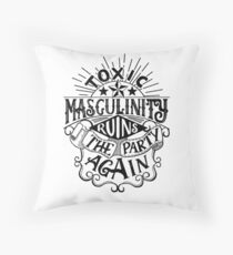 Toxic masculinity ruins the party again - My Favorite Murder Throw Pillow