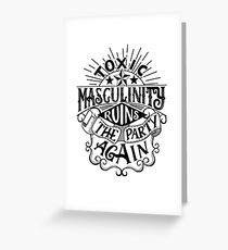 Toxic masculinity ruins the party again - My Favorite Murder Greeting Card