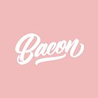 BACON - Hand Lettering Black & White by Made by Mighty