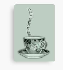 You're the Cream in My Coffee Valentine Canvas Print