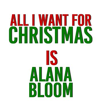 All I Want For Christmas (Alana Bloom) by MizSarie