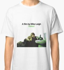 NAKED // MIKE LEIGH Classic T-Shirt