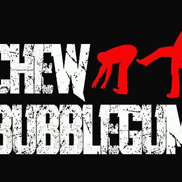 They Live - Kick Ass, Chew Bubblegum by bestofbad