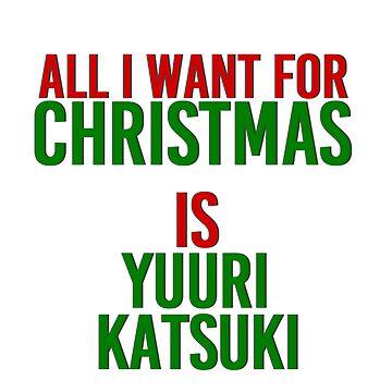 All I Want For Christmas (Yuuri Katsuki) by MizSarie