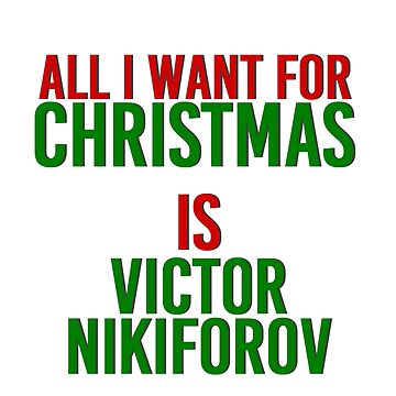 All I Want For Christmas (Victor Nikiforov) by MizSarie