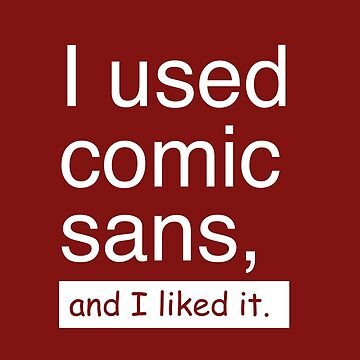 I heart Comic Sans  by withinadream