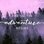 And So The Adventure Begins - Pink Forest by artcascadia