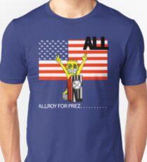 ALLROY FOR PREZ T-Shirt