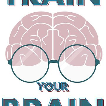 Train your brain by wesley-rocha