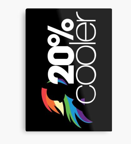 20% Cooler! (ALL options) - BLACK Metal Print