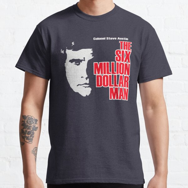 Six Million Dollar Man Shirt, Sticker, Mask Classic T-Shirt