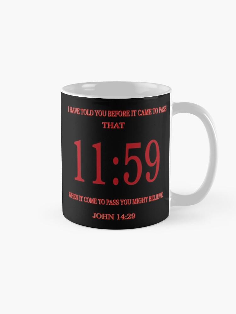 Time Is Up! 11:59 End-Times Bible Prophecy Mug   Mug