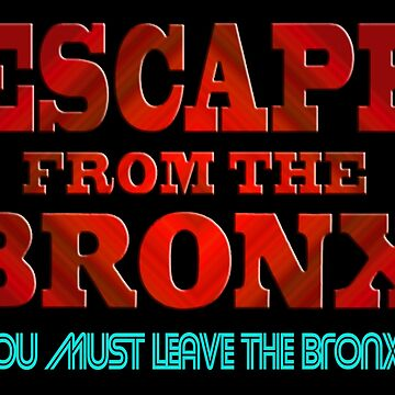Escape From The Bronx - V2 by bestofbad