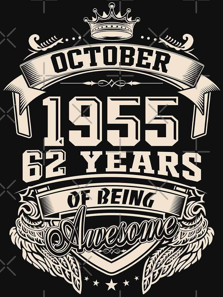 Born in October 1955 - 62 Years of Being Awesome by dragts