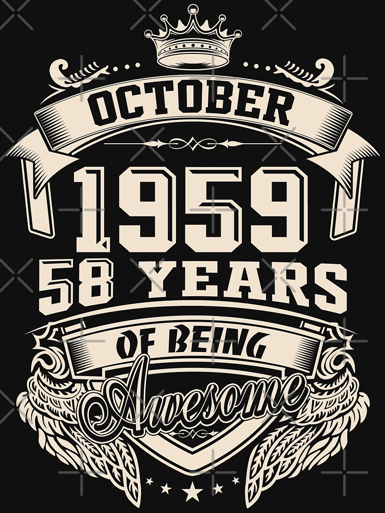 Born in October 1958 - 59 Years of Being Awesome by dragts