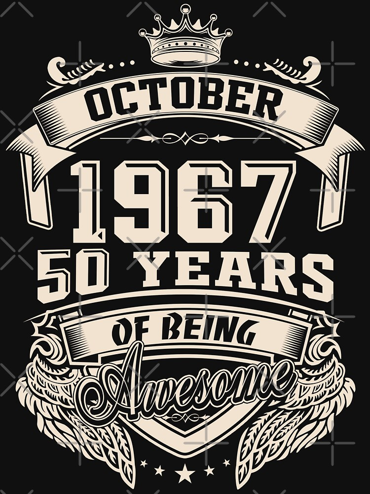 Born In October 1967 50 Years of Being Awesome by dragts