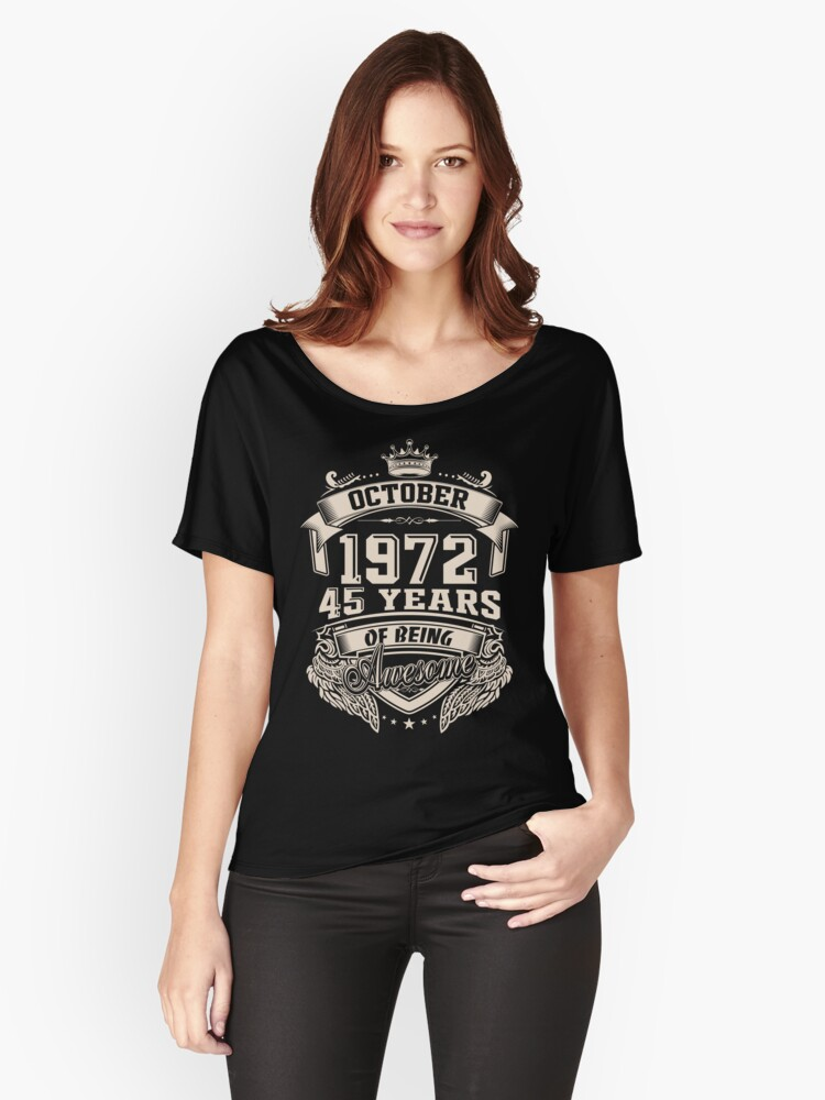 Born in October 1972 - 45 Years of Being Awesome Women's Relaxed Fit T-Shirt Front