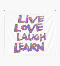 Live Love Laugh Learn Wall Tapestry