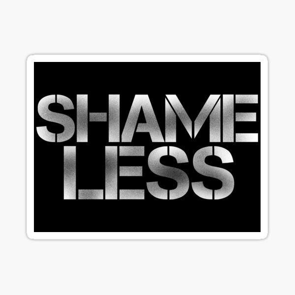 SHAME LESS (white, stickers and prints) Sticker