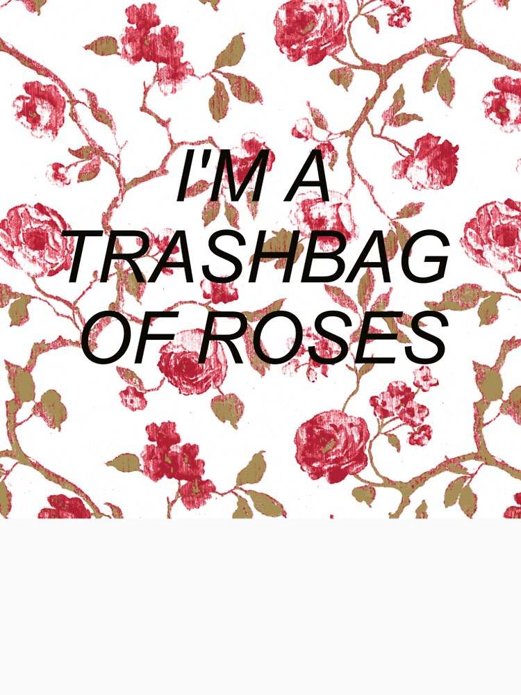 Trashbag of Roses by 8deadsuns