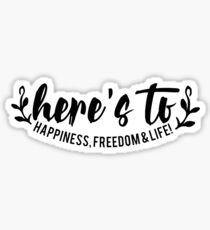 happiness, freedom and life -  great comet (3) Sticker