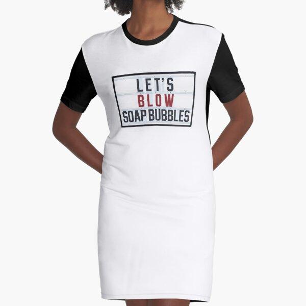 LET'S BLOW SOAP BUBBLES Graphic T-Shirt Dress