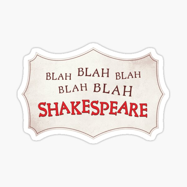 Blah Blah Blah Shakespeare Sticker
