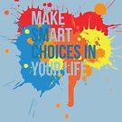 Make Art Your Life by Weldon Fultz