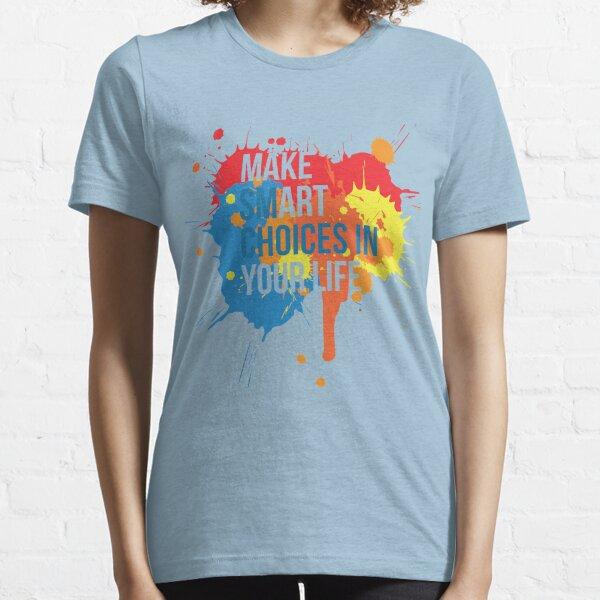 Make Art Your Life Essential T-Shirt