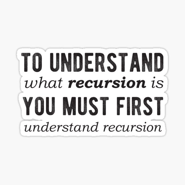 To understand recursion, you need to understand recursion - Light Color Sticker