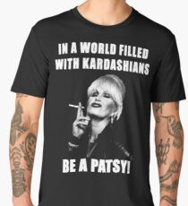 in a world filled with kardashians be a patsy Men's Premium T-Shirt