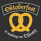 Oktoberfest is making me Thirsty. by yelly123
