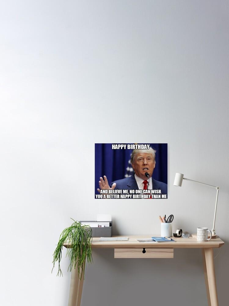 Donald Trump Happy Birthday Meme Poster By Balzac Redbubble