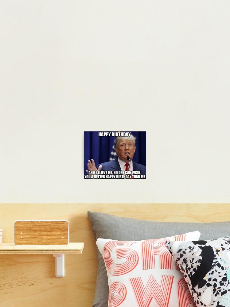 Donald Trump Happy Birthday Meme Photographic Print By Balzac