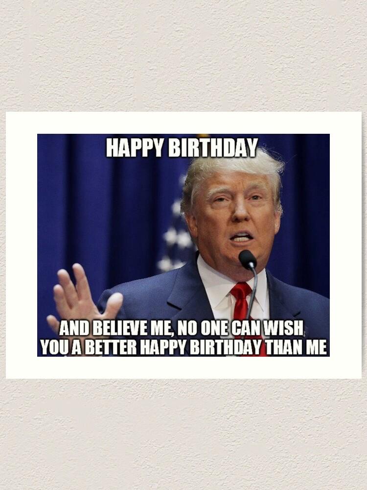 Donald Trump Happy Birthday Meme Art Print By Balzac Redbubble