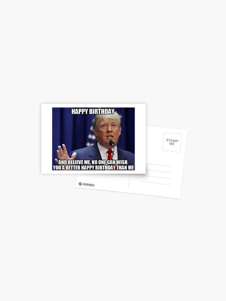 Donald Trump Happy Birthday Meme Postcard By Balzac Redbubble
