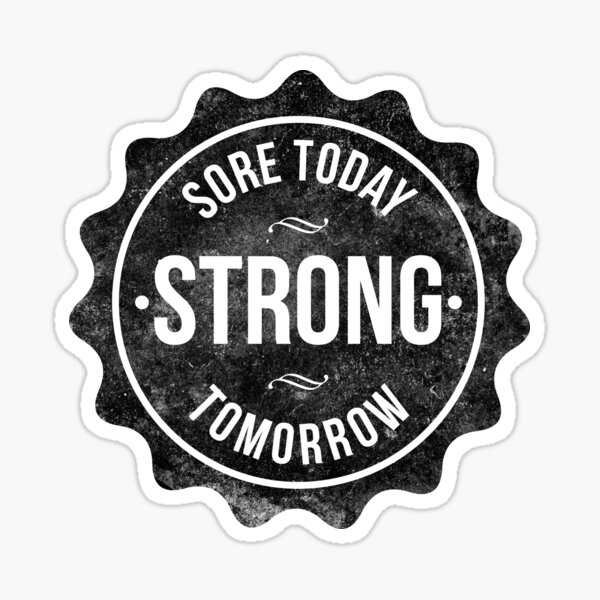 Sore Today Strong Tomorrow Sticker
