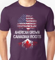American Grown, Canadian Roots Unisex T-Shirt
